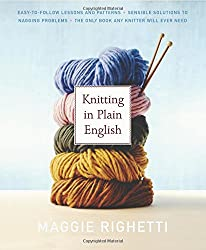 Knitting in Plain English- The Only Book Any Knitter Will Ever Need
