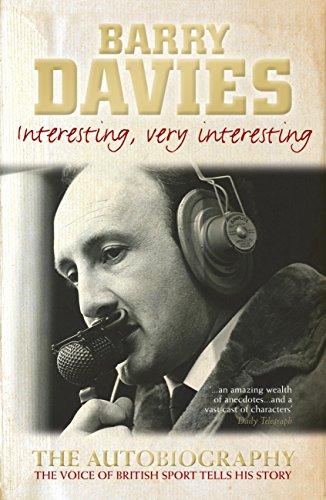Barry Davies - Interesting, Very Interesting (English Edition)