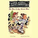 No Biz Like Show Biz: Katie Kazoo, Switcheroo # 24 | Nancy Krulik