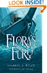 Flora's Fury: How a Girl of Spirit an...