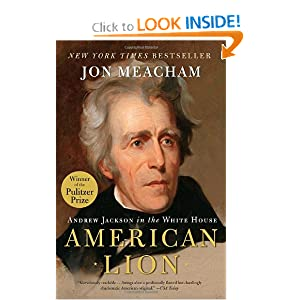 American Lion: Andrew Jackson in the White House by