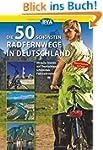 Die 50 sch�nsten Radfernwege in Deuts...