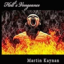 Hell's Vengeance: Hell's Trilogy, Book 3 (       UNABRIDGED) by Martin Kaynan Narrated by Ellery Truesdell