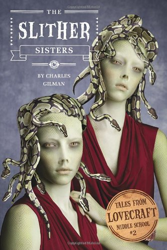 Tales from Lovecraft Middle School #2: The Slither Sisters cover image