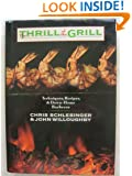 The Thrill of the Grill : Techniques, Recipes, and Down-Home Barbecue