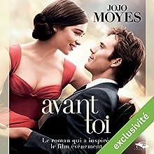 Avant toi | Livre audio Auteur(s) : Jojo Moyes Narrateur(s) : Émilie Ramet