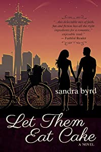 Let Them Eat Cake: A Novel by Sandra Byrd ebook deal