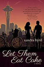 Let Them Eat Cake: A Novel (French Twist Book 1)