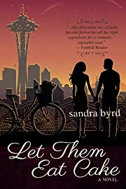 Let Them Eat Cake: A Novel (French Twist)