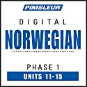Norwegian Phase 1, Unit 11-15: Learn to Speak and Understand Norwegian with Pimsleur Language Programs Audiobook by  Pimsleur Narrated by  Pimsleur