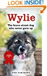 Wylie: The Brave Street Dog Who Never...