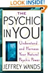 The Psychic in You: Understand and Ha...