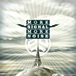 More Signal More Noise