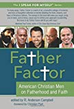img - for Father Factor: American Christian Men on Fatherhood and Faith (I SPEAK FOR MYSELF) book / textbook / text book