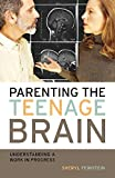 img - for [(Parenting the Teenage Brain: Understanding a Work in Progress)] [Author: Sheryl Feinstein] published on (August, 2007) book / textbook / text book