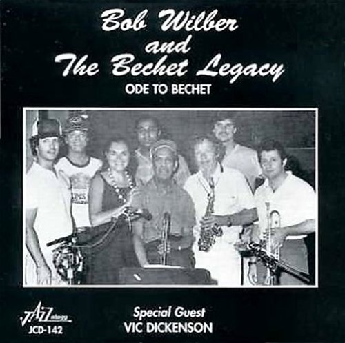 Bob Wilber and The Bechet Legacy: Ode to Bechet by Bob Wilber