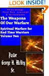 The Weapons of Our Warfare (Spiritual...