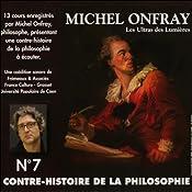Contre-histoire de la philosophie 7.2: Les Ultras des Lumières - De Meslier à Maupertuis   Michel Onfray