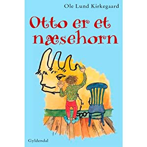 Otto er et Næsehorn [Otto is a Rhinoceros] Audiobook