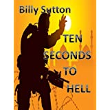 Ten Seconds to Hell ~ Billy Sutton