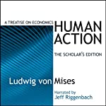 Human Action: A Treatise on Economics | Ludwig von Mises