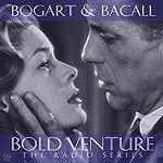 Bold Venture Starring Humphrey Bogart & Lauren Bacall |  PDQ Audiobooks