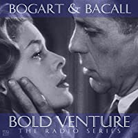 Bold Venture Starring Humphrey Bogart & Lauren Bacall  by  PDQ Audiobooks Narrated by Humphrey Bogart, Lauren Bacall