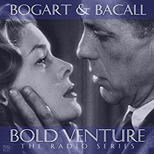 Bold Venture Starring Humphrey Bogart & Lauren Bacall Radio/TV Program