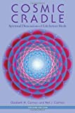 Cosmic Cradle: Spiritual Dimensions of Life Before Birth by Carman, Elizabeth, Carman, Neil J. Revised Edition (2013)