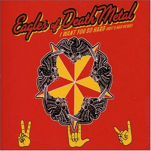I Want You So Hard (Boy's Bad News) by Eagles of Death Metal