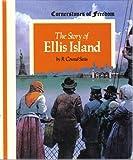 Cornerstones of Freedom: THE STORY OF ELLIS ISLAND (0516046136) by Stein, R. Conrad / illust.by Tom Dunnington