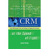 CRM at the Speed of Light, Fourth Edition: Social CRM 2.0 Strategies, Tools, and Techniques for Engaging Your Customersby Paul Greenberg