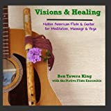 Visions & Healing: Native American Flute & Guitar for Meditation, Massage & Yoga