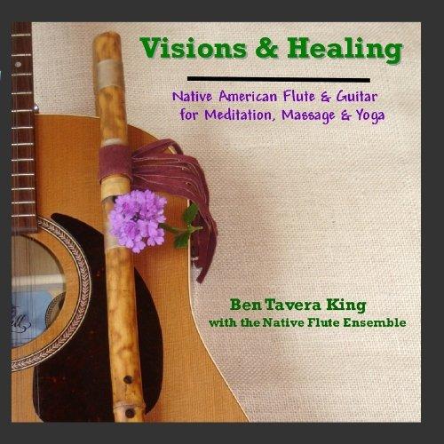 Visions & Healing: Native American Flute & Guitar for Meditation, Massage & Yoga