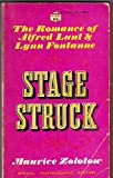 img - for stage struck: the romance of alfred lunt & lynn fontanne book / textbook / text book