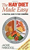 Jackie Habgood The Hay Diet Made Easy - A Practical Guide to Food Combining by Habgood, Jackie (1997)