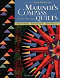 Mariner's Compass Quilts-Setting a New C: New Process, New Patterns, New Projects