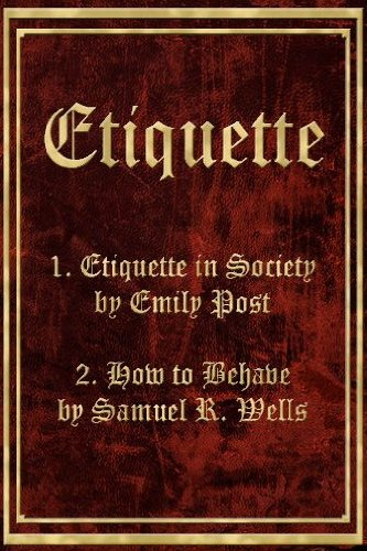 Etiquette in Society & How to Behave (Etiquette & Manners E-Book Two-Pack) PDF
