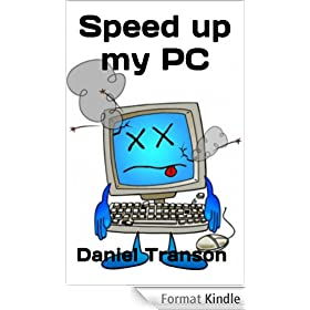 Speed up my PC: How to Increase your Computer Speed (English Edition)