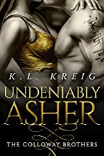 Undeniably Asher (The Colloway Brothers Book 2)