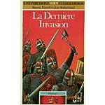Histoire. 3, La derni�re invasion
