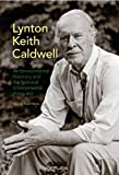img - for Lynton Keith Caldwell: An Environmental Visionary and the National Environmental Policy Act book / textbook / text book