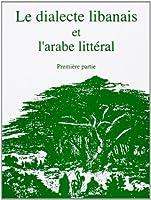Le dialecte Libanais et l'arabe littéral, 1ère partie ( 2cd)