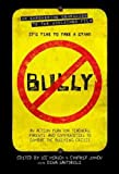 Bully An Action Plan For Teachers And Parents To Combat The Bullying Crisis Bully