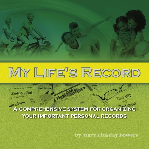 My Life's Record, A Comprehensive System for Organizing Your Important Personal Records