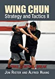 img - for Wing Chun Strategy and Tactics II: Strike, Control, Break book / textbook / text book