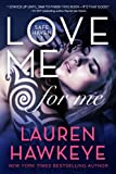Love Me For Me (New Adult/ Bad Boy Contemporary Romance) (Safe Haven)