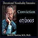 Devotional Nonduality Intensive: Conviction  by David R. Hawkins Narrated by David R. Hawkins