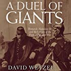 A Duel of Giants: Bismarck, Napoleon III, and the Origins of the Franco-Prussian War Hörbuch von David Wetzel Gesprochen von: Jim D. Johnston