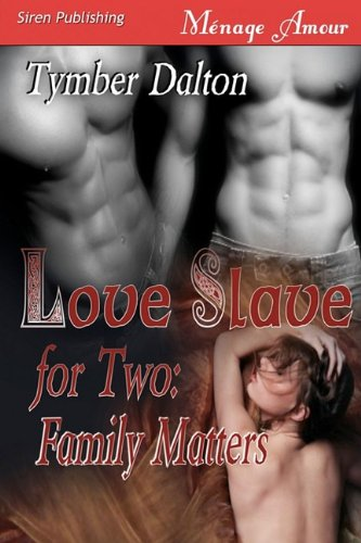 Family Matters  (Love Slave for Two, #2)